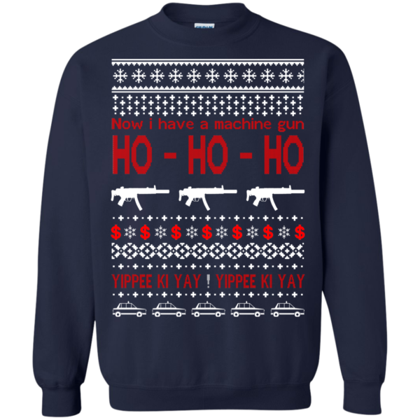 Now I Have A Machine Gun – Wippee Ki Yay Christmas Sweater