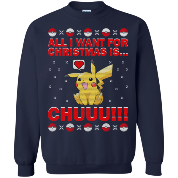 Pikachu – All I Want For Christmas Is Chuuu Christmas Sweater