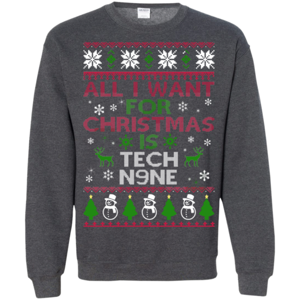 All I Want For Christmas Is Tech N9ne Christmas Sweater