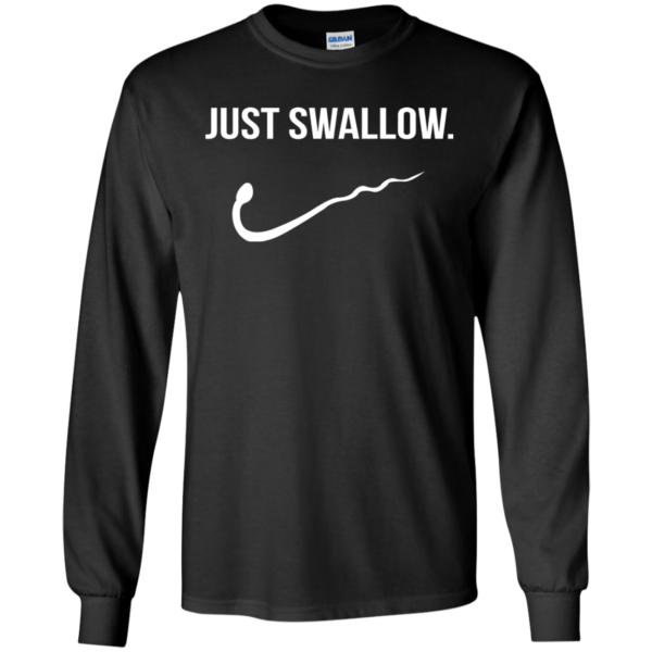 Just Swallow Shirt, Hoodie, Tank