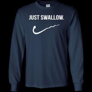 Just Swallow Shirt, Hoodie, Tank