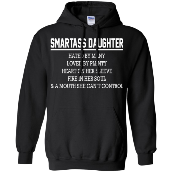 Smartass Daughter – Hated By Many, Loved By Plenty Heart On Her Sleeve T-Shirt