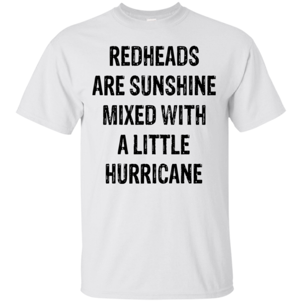 Redheads Are Sunshine Mixed With A Little Hurricane Shirt, Hoodie