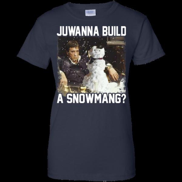 Juwanna Build A Snowmang Shirt, Sweatshirt