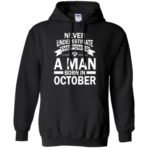 Never Underestimate The Power Of A Man Born In October T-shirt
