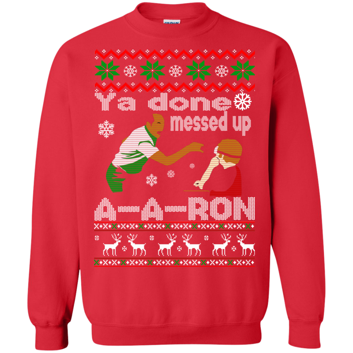 Aaron - Ya done messed up A-a-ron Ugly Christmas Sweater