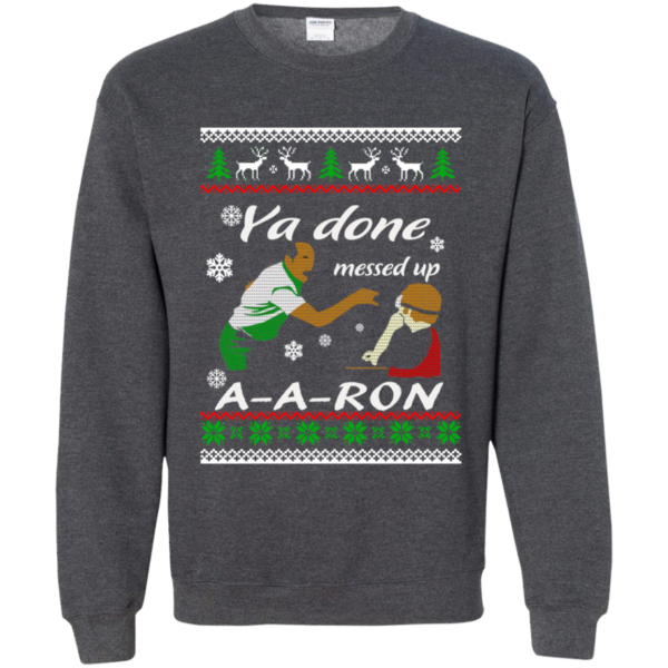 Ya done messed up A-a-ron christmas sweater