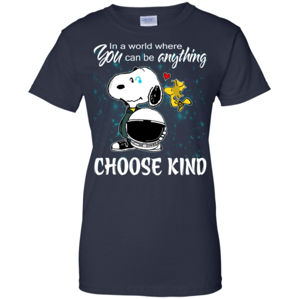 Snoopy – In a world you can be anything – choose kind Shirt, Hoodie