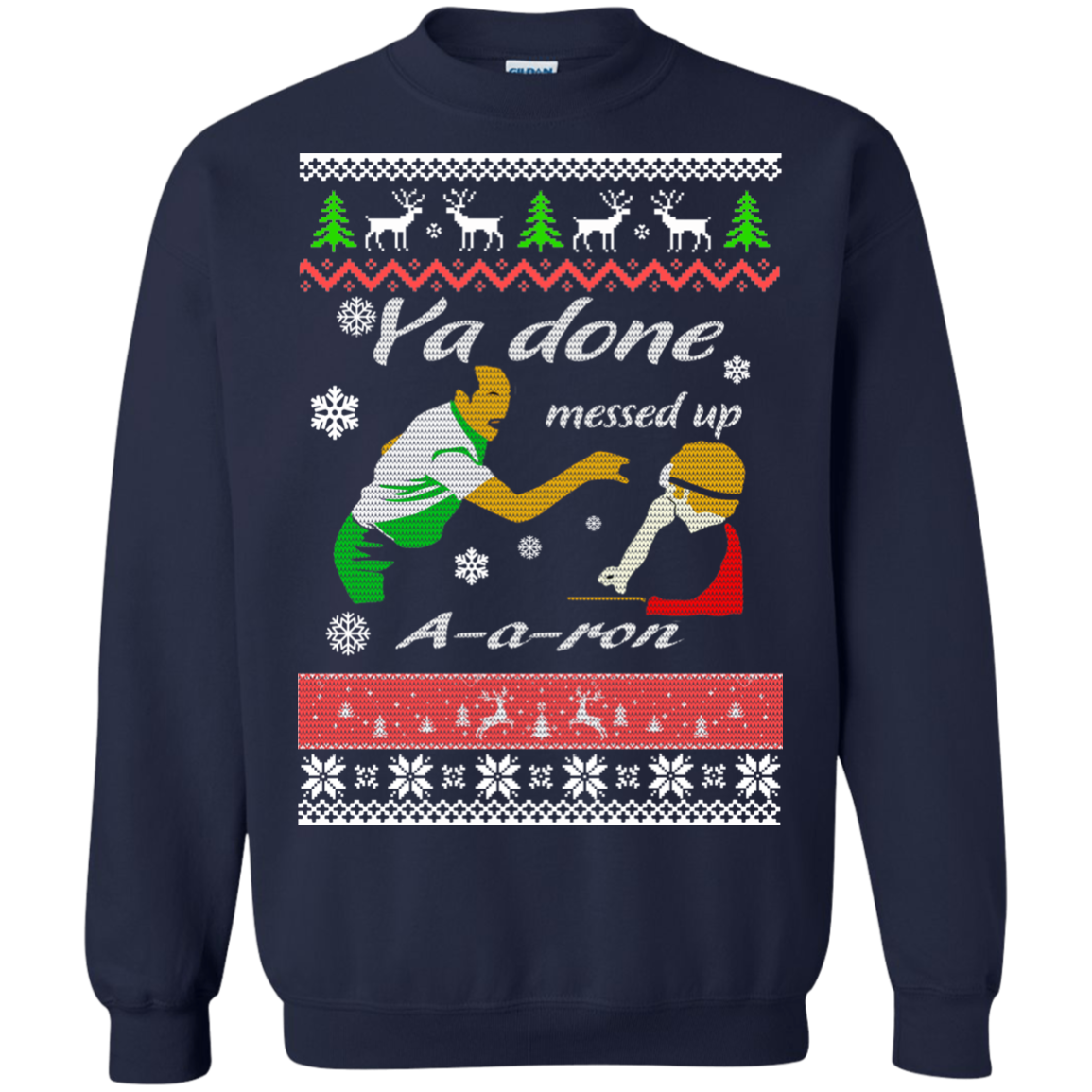 Aaron sweater - ya done messed up christmas sweater ...