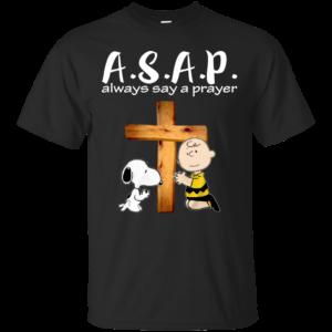 Snoopy – A.S.A.P Always Say A Prayer Shirt, Hoodie, Tank