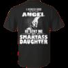 I Asked God For An Angel He Sent Me My Smartass Daughter Shirt, Hoodie