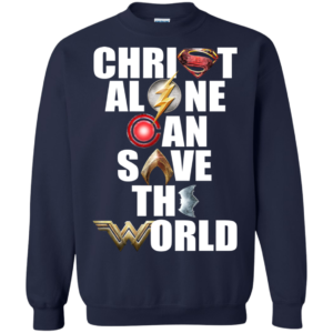 Justice League – Christ Alone Can Save The World Shirt, Hoodie