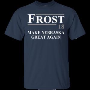 Frost 18 – Make Nebraska Great Again Shirt, Hoodie, Tank