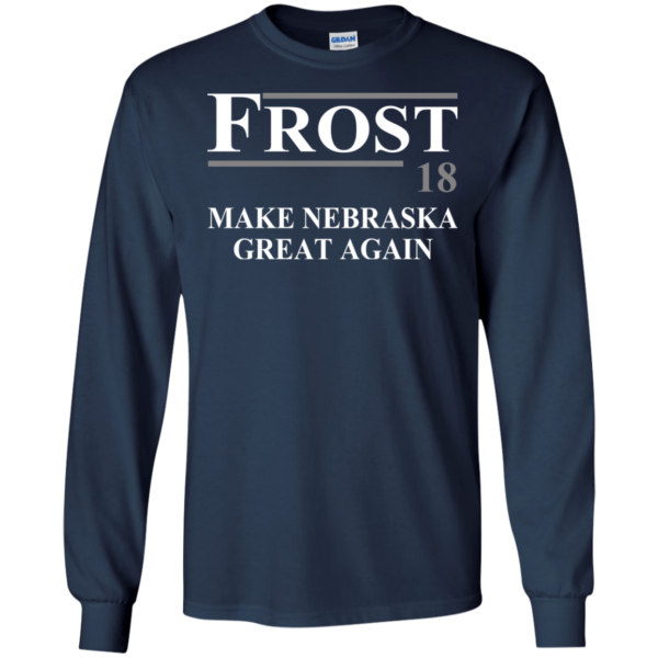 Frost 18 – Make Nebraska Great Again Shirt, Hoodie, Tank