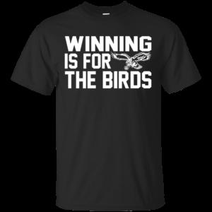 Philadelphia Eagles – Winning Is For The Birds Shirt, Hoodie, Tank