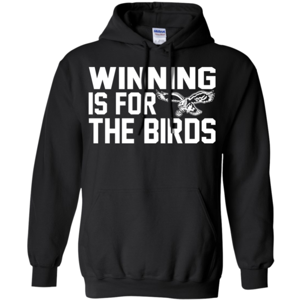 Philadelphia Eagles – Winning Is For The Birds Shirt, Hoodie, Tank