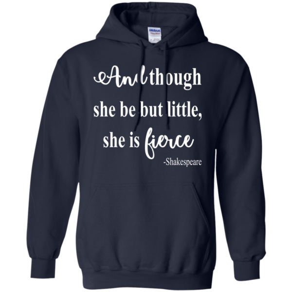 And though she be but little, she is fierce – Shakespeare Shirt, Hoodie, Tank
