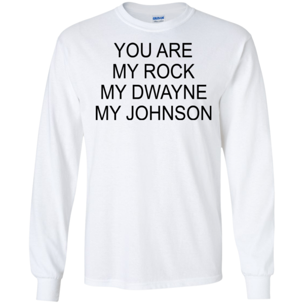 You Are My Rock My Dwayne My Johnson Shirt, Hoodie, Tank