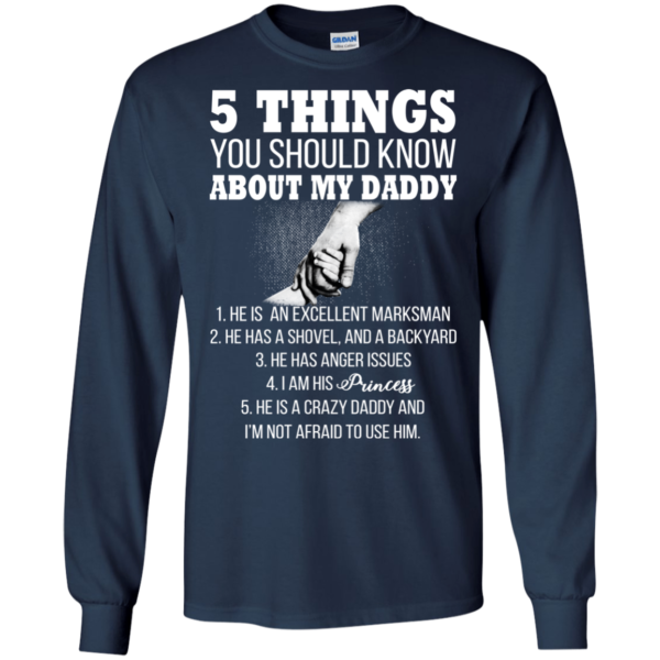 5 Things You Shoud Know About My Daddy Shirt, Hoodie, Tank