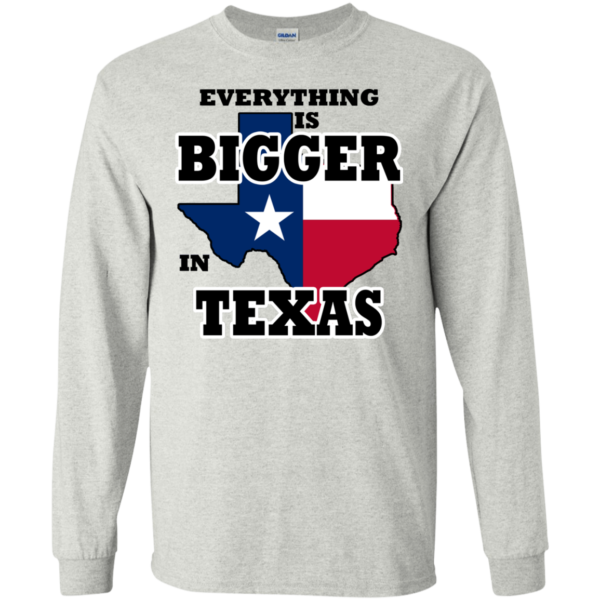 Everything Is Bigger In Texas Shirt, Hoodie, Tank