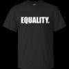 Equality Shirt, Hoodie, Tank