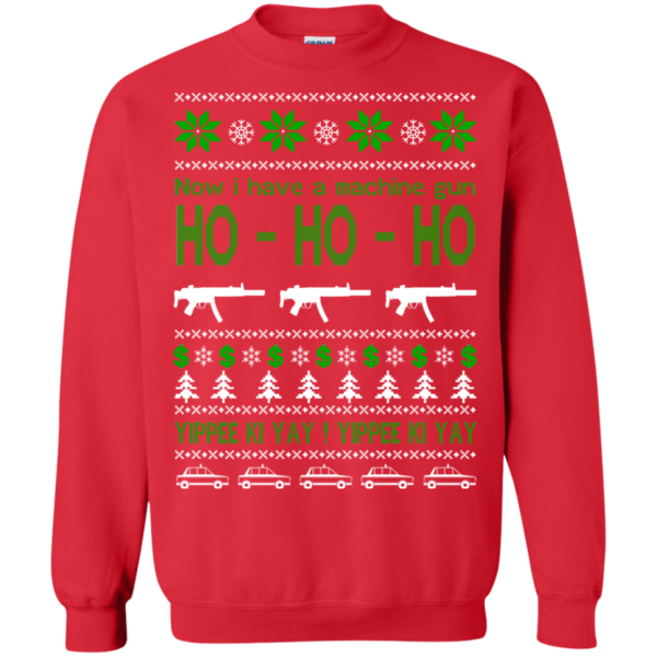 Now I Have A Machine Gun – Yippee Ki Yay Christmas Sweater