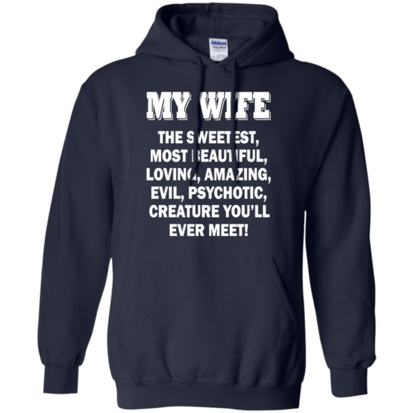 My Wife – The Sweetest. Most Beautiful, Loving, Amazing..Shirt, Hoodie