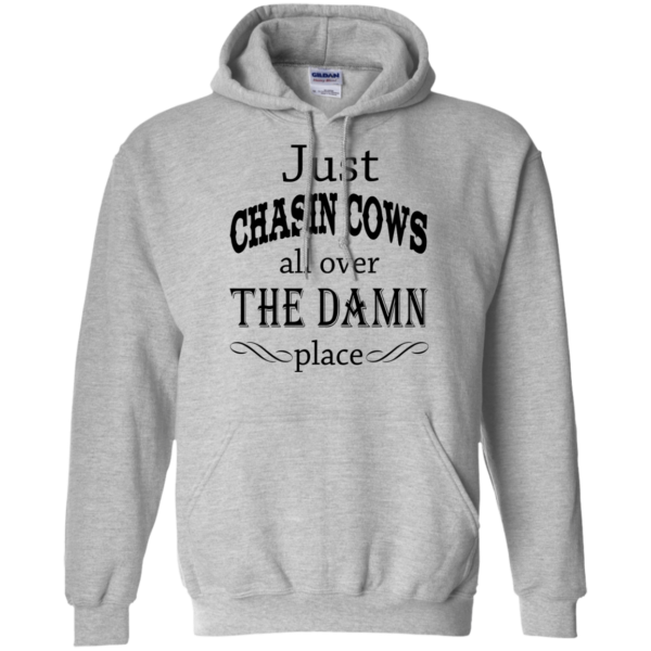 Just Chasin Cows All Over The Damn Place Shirt, Hoodie, Tank