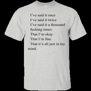 I've Said It Once – I've Said It Twice Shirt, Hoodie, Tank