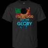 I Give God All The Glory Shirt, Hoodie, Tank