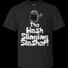 The Hash Slinging Slasher Shirt, Hoodie, Tank