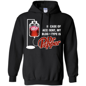 In Case Of Accident, My Blood Type Is DrPepper T-Shirt