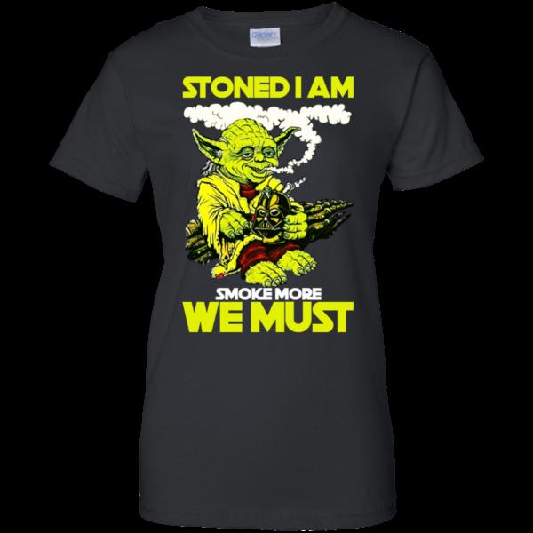Stoned I Am Smoke More We Must Shirt, Hoodie, Tank