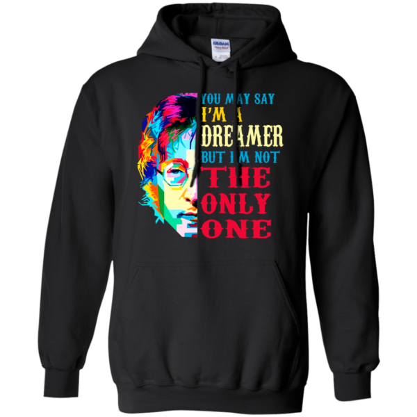 Harry Potter: You May Say I'm A Dreamer But I'm Not the Only One Shirt, Hoodie