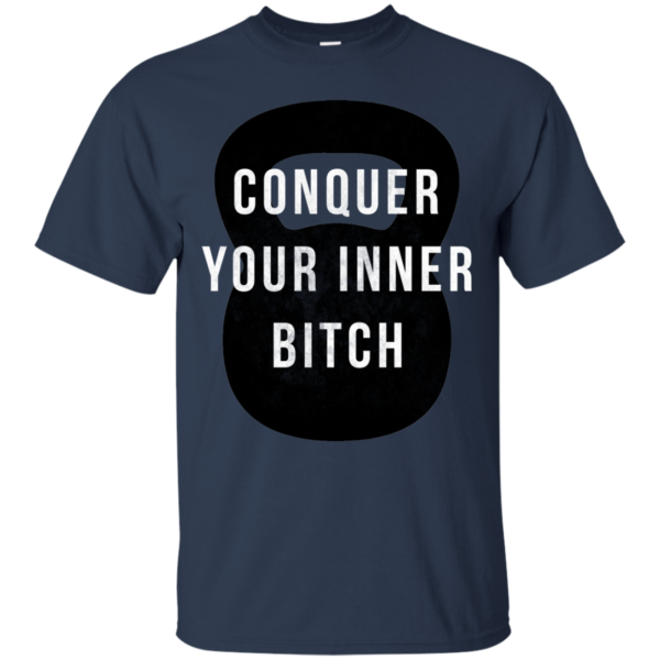 Conquer Your Inner Bitch Shirt, Hoodie, Tank