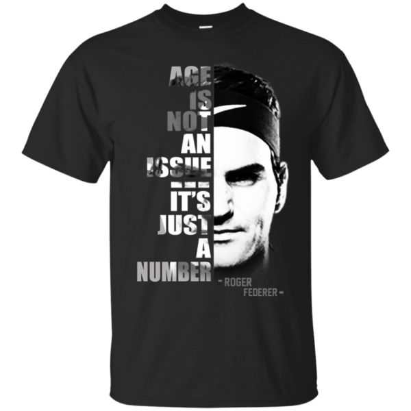 Roger Federer – Age Is Not An Issue – It's Just A Number Shirt, Hoodie
