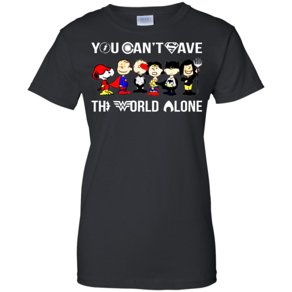Snoopy – League Justice You Can Save The World Alone Shirt, Hoodie