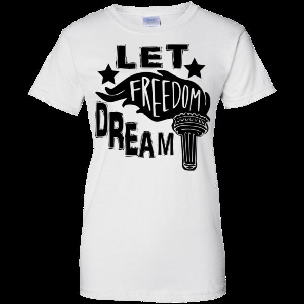 Let Freedom Dream Shirt, Hoodie, Tank