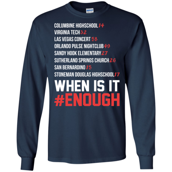 Columbine Highschool – Virginia Tech … When Is It Enough Shirt, Hoodie