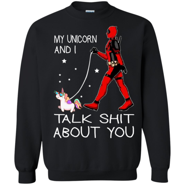 Deadpool – My Unicorn And I Talk Shit About You Shirt, Hoodie