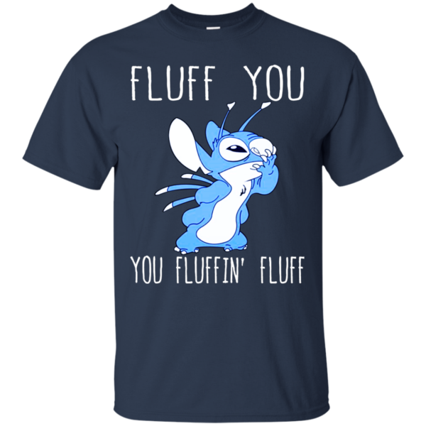 Stitch – Fluff You – You Fluffin' Fluff Shirt, Hoodie, Tank