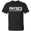 Physics Why Stuff Does Other Stuff Shirt, Hoodie, Tank