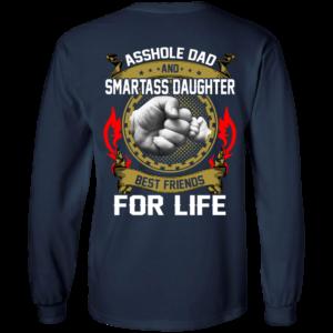 Asshole Dad And Smartass Daughter Best Friends For Life Shirt, Hoodie