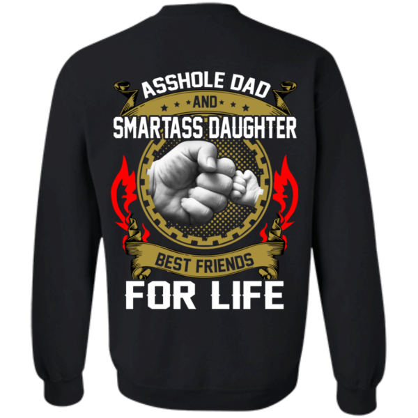 Asshole Dad And Smartass Daughter Best Friends For Life Shirt, Hoodie