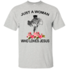 Just A Woman Who Loves Jesus Shirt, Hoodie, Tank