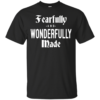 Fearfully And Wonderfully Made Shirt, Hoodie, Tank