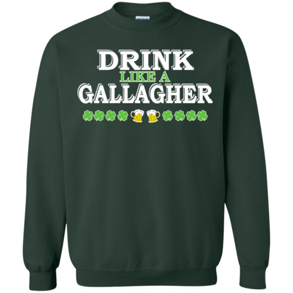 St. Patrick's Day – Drink Like A Gallagher Shirt, Hoodie