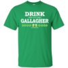 St. Patrick's Day – Drink Until You Are A Gallagher Shirt, Hoodie