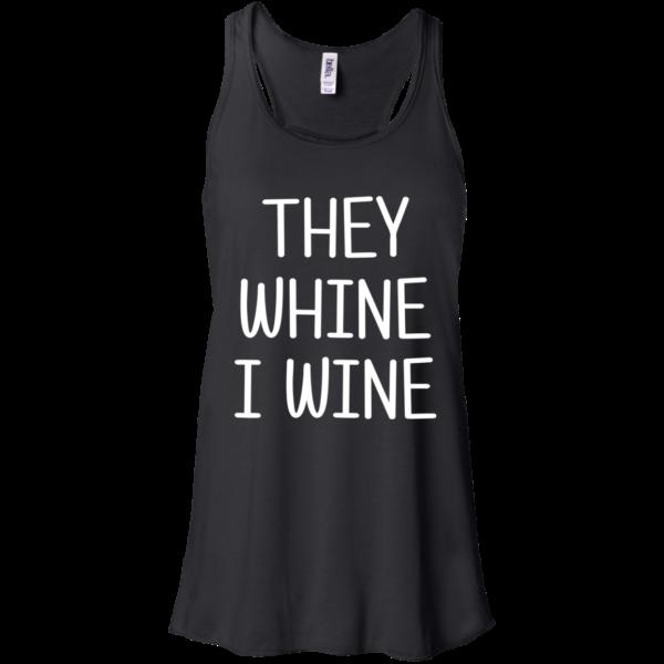 They Whine I Wine Shirt, Hoodie, Tank