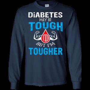 Diabetes Maybe Tough But I'm Tougher Shirt, Hoodie, TankDiabetes Maybe Tough But I'm Tougher Shirt, Hoodie, Tank